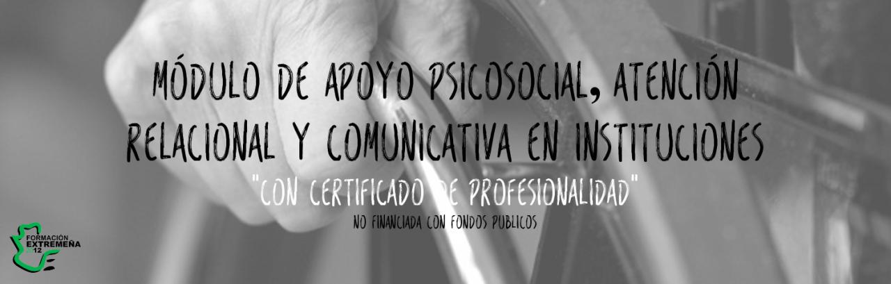MÓDULO DE APOYO PSICOSOCIAL, ATENCIÓN RELACIONAL Y COMUNICATIVA EN INSTITUCIONES